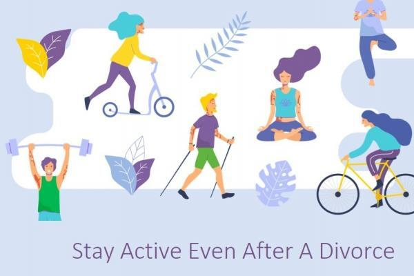 stay active even after the divorce